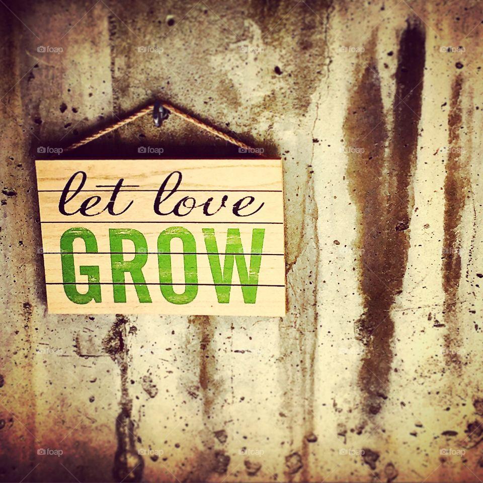 Let it let it grow