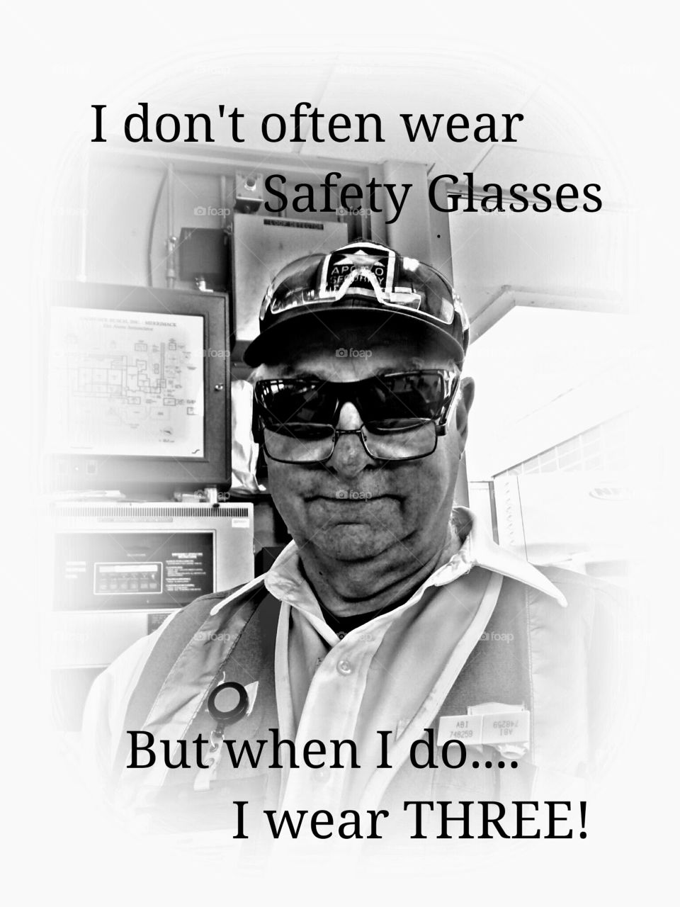 Safety Man. I don't always wear safety glasses... but when I do... I wear 3!!!! Safety humor at the workplace.
